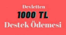 1000 TL Destek Ödemeleri Tekrar Başladı