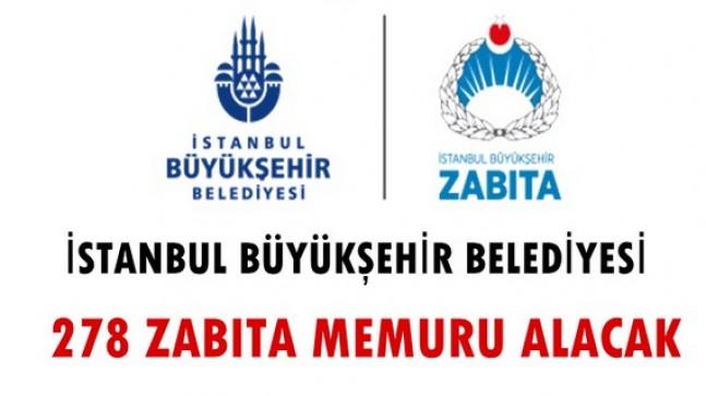 İstanbul Büyükşehir Belediyesi 278 Zabıta Alacak