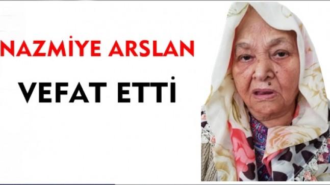 Nazmiye Arslan Vefat Etti (Şenlik Köyü)